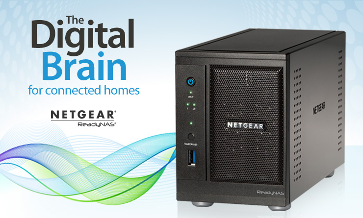 Netgear ReadyNas the digital brain for the connected home
